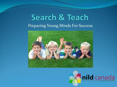 Preparing Young Minds For Success. HOW TO IDENTIFY Children vulnerable to learning problems.