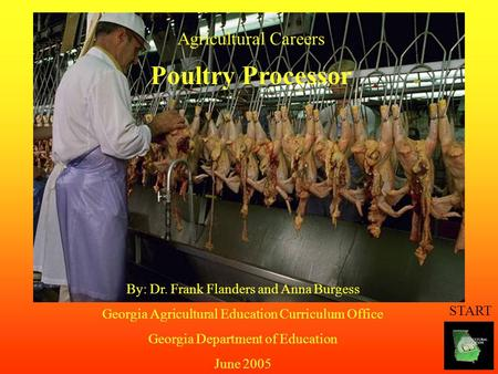 START By: Dr. Frank Flanders and Anna Burgess Georgia Agricultural Education Curriculum Office Georgia Department of Education June 2005 Agricultural Careers.