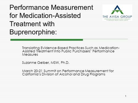 1 Performance Measurement for Medication-Assisted Treatment with Buprenorphine: Translating Evidence-Based Practices Such as Medication- Assisted Treatment.