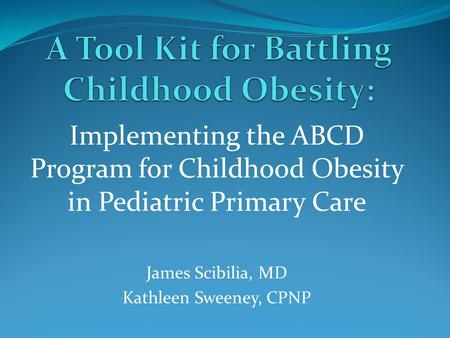 A Tool Kit for Battling Childhood Obesity: