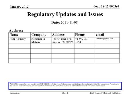 Doc.: 18-12/0003r0 Submission January 2012 Rich Kennedy, Research In MotionSlide 1 Regulatory Updates and Issues Notice: This document has been prepared.
