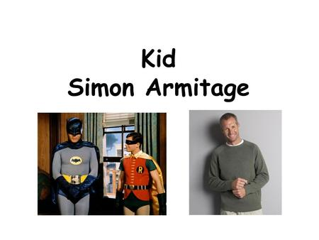 Poem Analysis: Kid by Simon Armitage