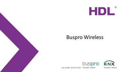 Buspro Wireless Last update: April 10, 2015. HDL-MCIP-RF.10 Connections: Buspro, Ethernet, Buspro wireless Work Mode: Mesh mode or Bridge mode Wireless.