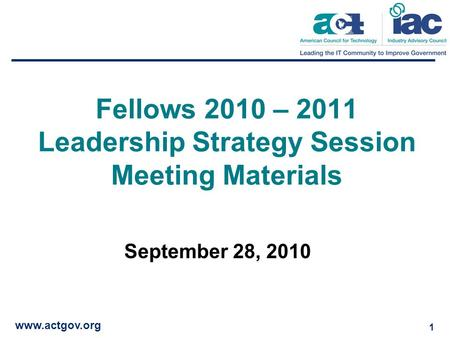 Www.actgov.org 1 Fellows 2010 – 2011 Leadership Strategy Session Meeting Materials September 28, 2010.