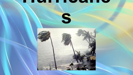 Hurricane s. What is a hurricane? A hurricane is a tropical cyclone that has winds of 119 km per hour or higher. A typical hurricane is about 600 km across.