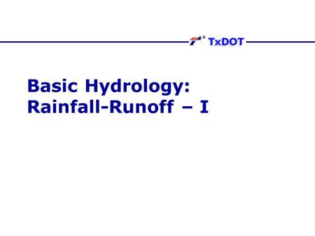 Basic Hydrology: Rainfall-Runoff – I