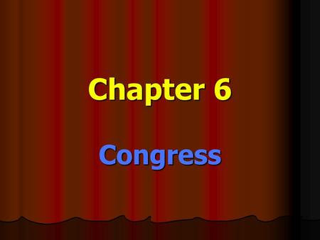 Chapter 6 Congress. The Powers of Congress Section 2.