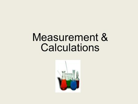 Measurement & Calculations Overview of the Scientific Method OBSERVE FORMULATE HYPOTHESIS TEST THEORIZE PUBLISH RESULTS.