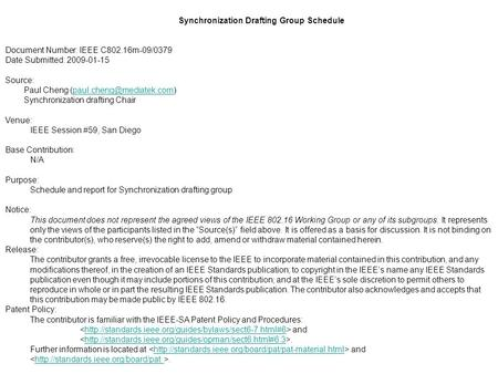 Synchronization Drafting Group Schedule Document Number: IEEE C802.16m-09/0379 Date Submitted: 2009-01-15 Source: Paul Cheng