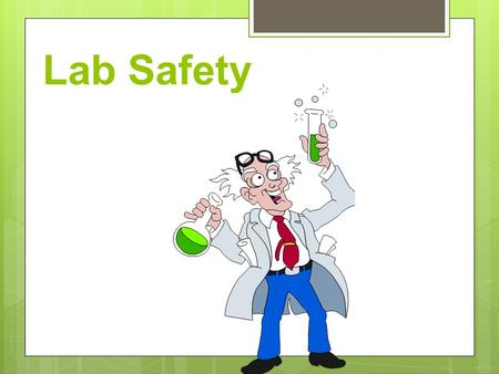 Lab Safety Why is Lab Safety Important?  Lab safety is a major aspect of every lab based science class.  Lab safety rules and symbols are needed.