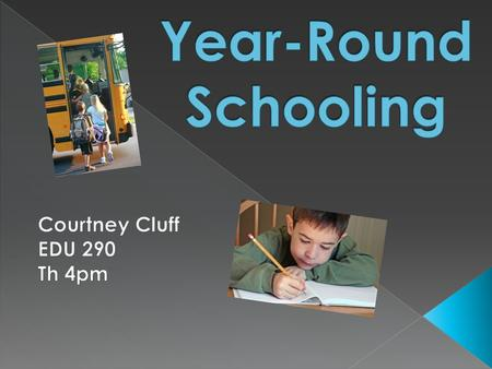  Year-round schooling is a modified schedule for teachers and students which involves year-round schooling with frequent three to four week breaks throughout.