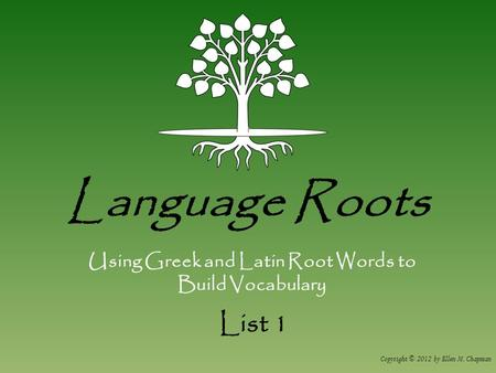 Using Greek and Latin Root Words to Build Vocabulary