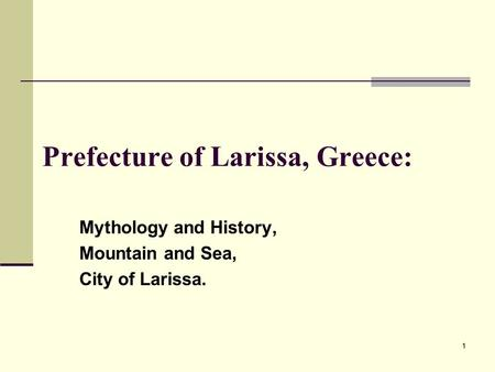 11 Prefecture of Larissa, Greece: Mythology and History, Mountain and Sea, City of Larissa.