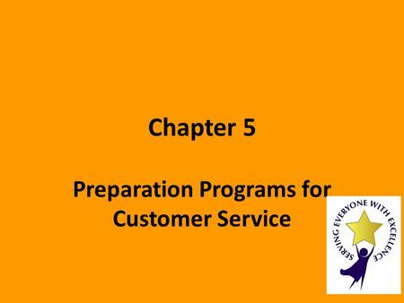 Chapter 5 Preparation Programs for Customer Service.