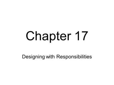 Chapter 17 Designing with Responsibilities. Fig. 17.1.