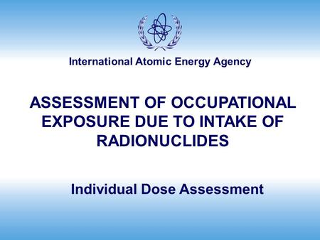 ASSESSMENT OF OCCUPATIONAL EXPOSURE DUE TO INTAKES OF ...