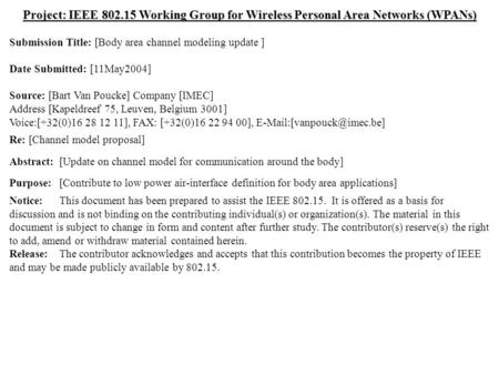 Doc.: IEEE 802.15-04/0249r0 Submission May 2004 Bart Van Poucke, IMECSlide 1 Project: IEEE 802.15 Working Group for Wireless Personal Area Networks (WPANs)