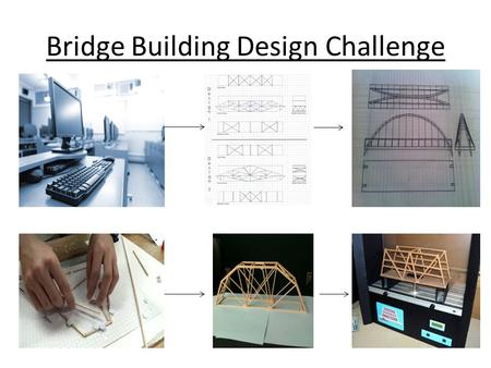 Bridge Building Design Challenge. Bridge Building is a construction event that involves building and testing a bridge modeled to a design. Your goal will.