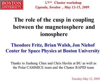 17th Cluster workshop Uppsala, Sweden  , May 12-15, 2009