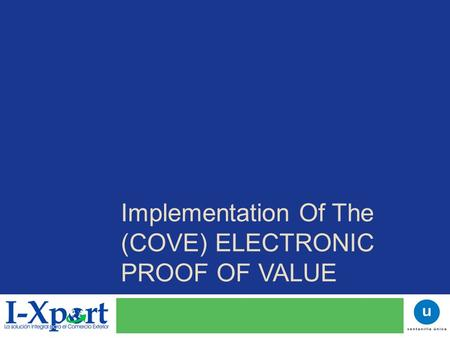 Implementation Of The (COVE) ELECTRONIC PROOF OF VALUE.