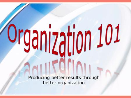 Producing better results through better organization.