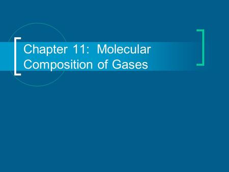 Chapter 11: Molecular Composition of Gases. Sect. 11-1: Volume-Mass Relationships of Gases Gay-Lussac's Law of combining volumes of gases – at constant.