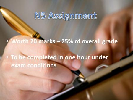 Worth 20 marks – 25% of overall grade To be completed in one hour under exam conditions.
