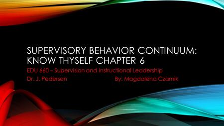 Supervisory Behavior Continuum: Know Thyself Chapter 6