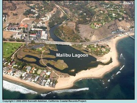 Copyright © 2002-2003 Kenneth Adelman, California Coastal Records Project. Malibu Lagoon Slide 1.