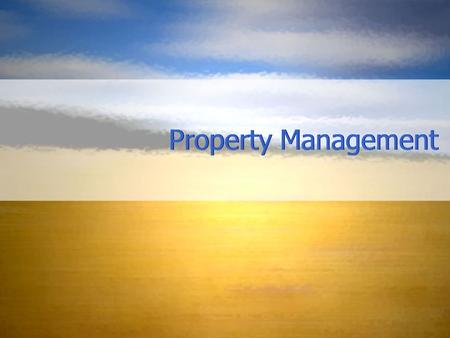 Property Management. Overview Property managers have three major responsibilities: financial management physical management administrative management.