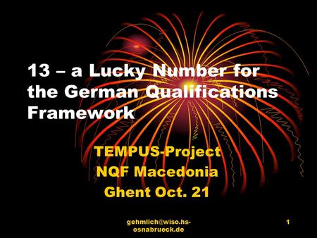 osnabrueck.de 1 13 – a Lucky Number for the German Qualifications Framework TEMPUS-Project NQF Macedonia Ghent Oct. 21.