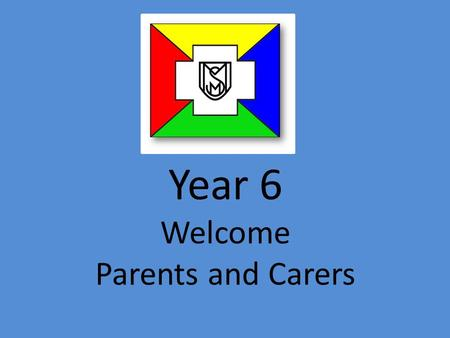 Year 6 Welcome Parents and Carers. Uniform Checklist All children need to be in winter uniform from 5 th October. School jumper or cardigan School tie.