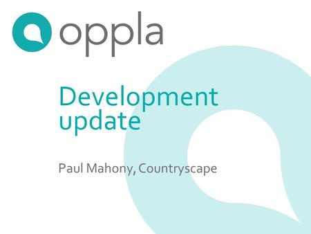 Development update Paul Mahony, Countryscape. What is Oppla?