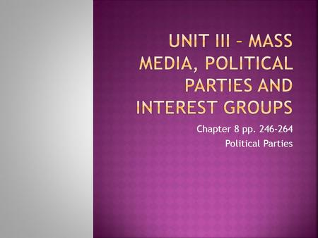 Chapter 8 pp. 246-264 Political Parties.  Party control does matter because each party and the elected officials who represent it generally try to turn.