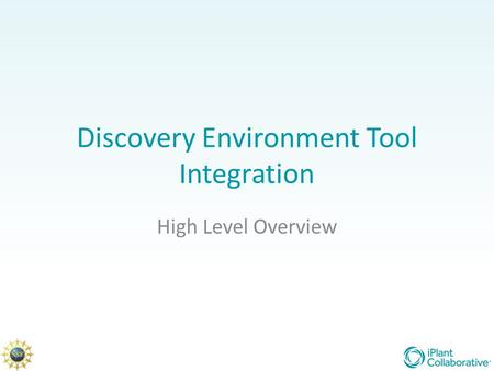 Discovery Environment Tool Integration High Level Overview.