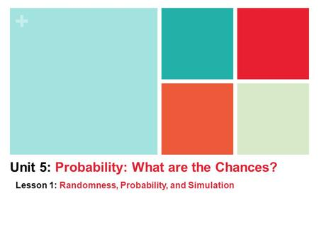Unit 5: Probability: What are the Chances?