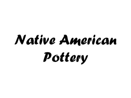 Native American Pottery. Matte black White Slip Polychrome Sgrafitto Effigy Simple designsintricatescratched totally and single colorsgeometricsanimal.