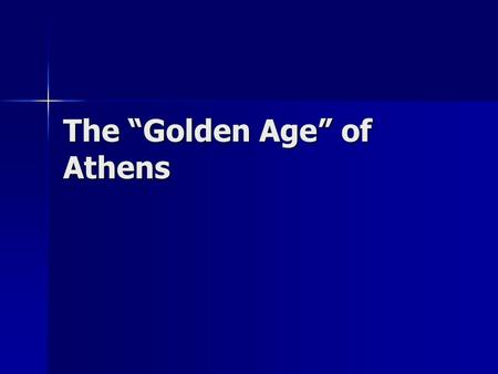 "The ""Golden Age"" of Athens. Rise of the Athenian Empire After the Persian Wars, two city-states became the leaders – Athens and Sparta After the Persian."