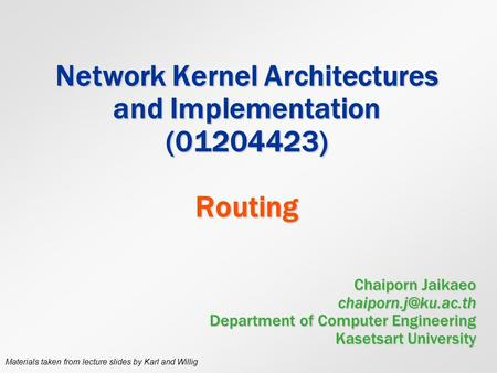 Network Kernel Architectures and Implementation ( ) Routing