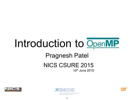 Introduction to Pragnesh Patel 1 NICS CSURE 2015 10 th June 2015.