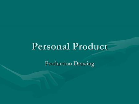Personal Product Production Drawing. DESIGN ANALYSIS A Design Analysis is the document prepared by an engineering team that includes all of the information.