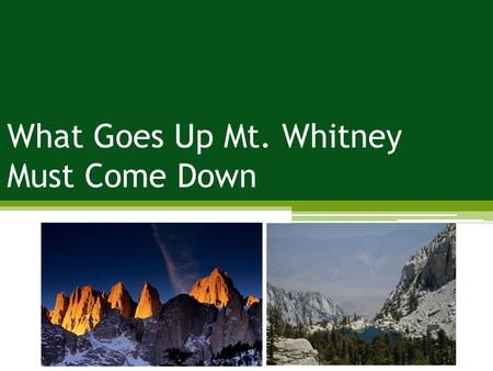 What Goes Up Mt. Whitney Must Come Down. Problem: crowding; impacts to attraction sites; impact to trails Management Strategies: limit use; reducing the.
