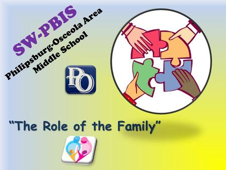"SW-PBIS Philipsburg-Osceola Area Middle School ""The Role of the Family"""