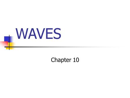 WAVES Chapter 10 What is a wave? A vibration or disturbance that transfers energy from one place to another. SOUND & LIGHT are forms of energy that.