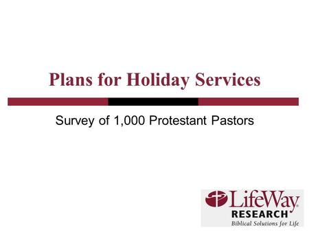 Plans for Holiday Services Survey of 1,000 Protestant Pastors.