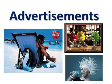 Advertisements. Advertisements ( 名 广告 ) What is an advertisement ( 广告 )? 广告 An advertisement is a good way to sell products and services. Advertisements.