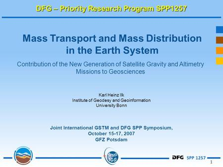 SPP 1257 1 Mass Transport and Mass Distribution in the Earth System Contribution of the New Generation of Satellite Gravity and Altimetry Missions to Geosciences.