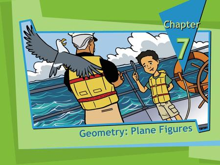 Geometry: Plane Figures Chapter. point A point marks a location. A A B B line segment the part of the line between 2 points endpoints.