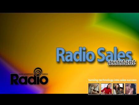 RAB's New Radio Sales Assistant Track Sales Radio Sales Assistant helps you manage the business of Radio sales with a collection of tools to track and.