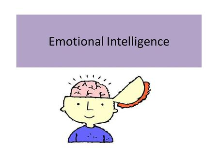 Emotional Intelligence. Introduction Today, I would like to teach you how to make money, get a job, impress the President, help people to like you, and.